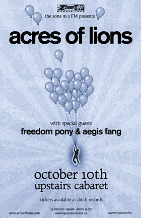 The Zone 91.3 FM Presents: acres of lions, Freedom Pony, Aegis Fang @ The Upstairs Cabaret Oct 10 2013 - Jul 11th @ The Upstairs Cabaret