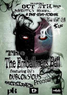 THE EMBALMERS BALL :: A Drum & Bass Halloween event: DJ Dubconscious, Outsider, Pronoia  @ REHAB NIGHTCLUB Oct 26 2013 - Oct 29th @ REHAB NIGHTCLUB