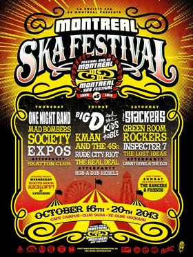 FESTIVAL SKA DE MONTREAL'S 5TH ANNIVERSARY!: The Slackers, Big D And The Kids Table, One Night Band, Green City Rockers, Rude City Riot, Mad Bomber Society @ Various Venues Oct 16 2013 - Feb 25th @ Various Venues