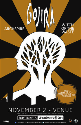 Gojira, Archspire, Witch Of The Waste @ Venue Nov 2 2013 - Sep 23rd @ Venue