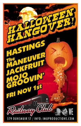 HALLOWEEN HANGOVER!: Hastings, The Maneuver, Jackfruit, Mojo Groovin' @ Railway Club Nov 1 2013 - Apr 4th @ Railway Club