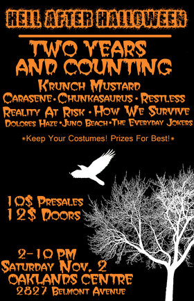 Two Years and Counting, Krunch Mustard, Carasene, Chunkasaurus, Reality At Risk, The Restless, How we Survive, Dolores Haze, Juno Beach, The Everyday Jokers @ Oaklands Community Association Nov 2 2013 - Jan 25th @ Oaklands Community Association