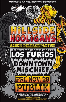 HILLSIDE HOOLIGANS' ALBUM RELEASE!: Hillside Hooligans, Los Furios, Downtown Mischief @ Publik Nov 29 2013 - Jun 26th @ Publik