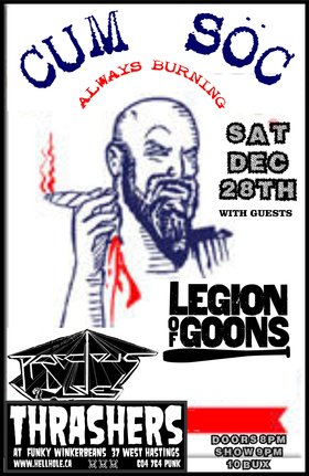 Cum Soc, Legion of Goons, Precious Dudes @ Funky Winker Beans Dec 28 2013 - Jan 25th @ Funky Winker Beans