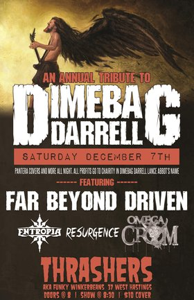 ANNUAL DIMEBAG MEMORIAL SHOW~~: Far Beyond Driven , Entropia, Resurgence, Omega Crom @ Funky Winker Beans Dec 7 2013 - Jul 11th @ Funky Winker Beans
