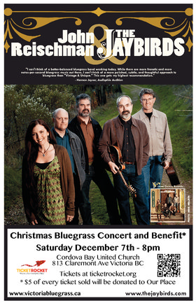 John Reischman and the Jaybirds Christmas Bluegrass Concert and Benefit. Enjoy an exciting evening of music, while $5 from each ticket sold goes to Our Place Society.: JOHN REISCHMAN & THE JAYBIRDS @ Cordova Bay United Dec 7 2013 - Sep 24th @ Cordova Bay United