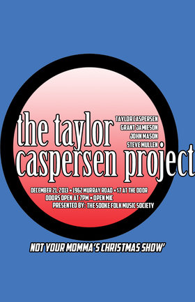 The Taylor Caspersen Project @ Sooke Folk Music Society Dec 21 2013 - Apr 3rd @ Sooke Folk Music Society