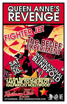 Queen Anne's Revenge, FIGHTER JET, The Belief Experiment, International Blindfold, Take Me To The Pilot, Halfway to Hollywood @ Railway Club Nov 30 2013 - Sep 28th @ Railway Club