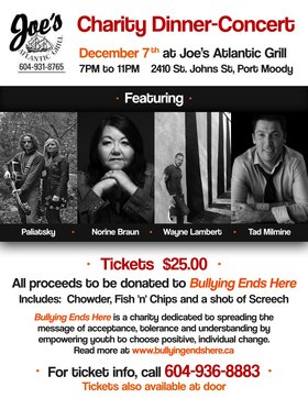 Bullying End Here Charity Dinner Concert: Norine Braun, Paliatsky, Wayne Lambert, Tad Milmine @ Joe's Atlantic Grill Dec 7 2013 - Dec 7th @ Joe's Atlantic Grill