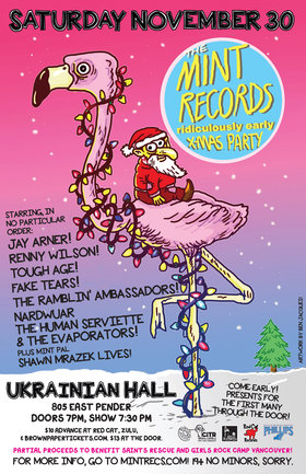 Mint Records' Ridiculously Early Xmas Party!: Nardwuar The Human Serviette, The Evaporators, Tough Age, Renny Wilson, Jay Arner, Fake Tears, Shawn Mrazek Lives!, DJ Duncan McHugh, & more! @ The Ukrainian Hall Nov 30 2013 - Jan 28th @ The Ukrainian Hall
