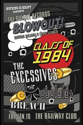 Class of 1984, The Excessives, The Tubuloids, BREACH @ Railway Club Jan 10 2014 - Aug 5th @ Railway Club
