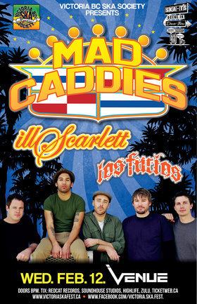 MAD CADDIES w/IllScarlett & Los Furios play Vancouver for the 1st time in 5 years!: Mad Caddies, Ill Scarlett, Los Furios @ Venue Feb 12 2014 - Sep 26th @ Venue