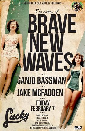 THE RETURN OF BRAVE NEW WAVES with guests GANJO BASSMAN & JAKE MCFADDEN!: Brave New Waves, Ganjobassman, Jake McFadden @ Lucky Bar Feb 7 2014 - Sep 26th @ Lucky Bar