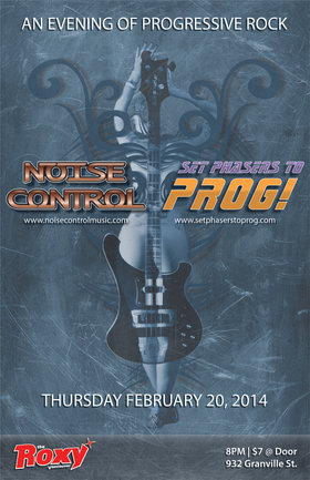 AN EVENING OF PROGRESSIVE ROCK!: SET PHASERS TO PROG!, Noise Control @ The Roxy Feb 20 2014 - Sep 22nd @ The Roxy