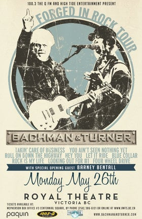 100.3 The Q and High Tide Entertainment present: Bachman & Turner, Barney Bentall @ Royal Theatre May 26 2014 - Mar 31st @ Royal Theatre