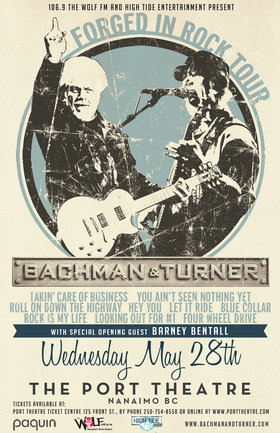 106.9 The Wolf FM and High Tide Entertainment proudly present: Bachman & Turner, Barney Bentall @ The Port Theatre May 28 2014 - Mar 31st @ The Port Theatre