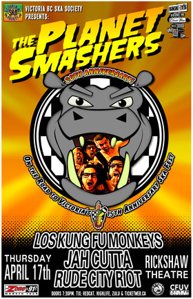 THE PLANET SMASHERS 20TH ANNIVERSARY CONCERT/ON THE ROAD TO SKA FEST 2014: Planet Smashers, Los Kung Fu Monkeys , Jah Cutta and The Determination Band, Rude City Riot @ Rickshaw Theatre Apr 17 2014 - Sep 26th @ Rickshaw Theatre