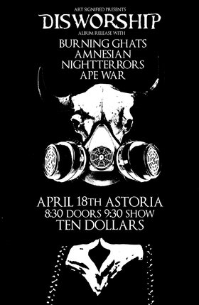 Disworship (Album Release), Burning Ghats, Amnesian, Night Terrors, Ape War @ The Astoria  Apr 18 2014 - Dec 13th @ The Astoria