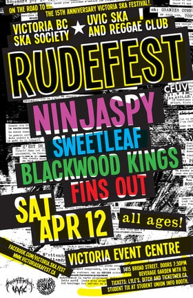 RUDEFEST 2014! (2ND ANNUAL) featuring: Ninja Spy, Sweetleaf, Blackwood Kings & Fins Out! - All Ages/Beverage Garden w/ID.: Ninjaspy, Sweet Leaf, Blackwood Kings, Fins Out @ Victoria Event Centre Apr 12 2014 - Dec 6th @ Victoria Event Centre