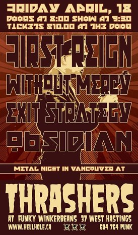 A NIGHT OF GREAT LOCAL AND TOURING METAL w/: First Reign, Without Mercy, Exit Strategy (Calgary), Obsidian, **Please note venue change*** @ Funky Winker Beans Apr 18 2014 - Jul 3rd @ Funky Winker Beans