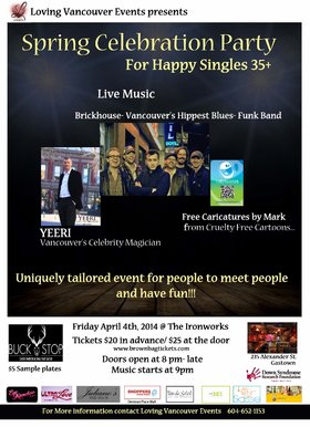 Spring Celebration Party- For Happy Singles 35+: Brickhouse (Live Music), YEERI  (Magician), mark of the beats (Caricature drawings) @ Ironworks Apr 4 2014 - Mar 30th @ Ironworks