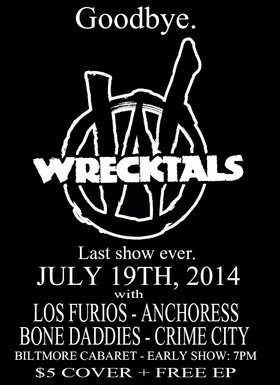 The Wrecktals, Los Furios, Anchoress, Bone Daddies, Crime City @ The Biltmore Cabaret Jul 19 2014 - Apr 19th @ The Biltmore Cabaret