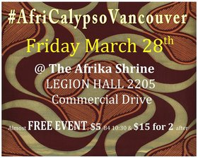 Kara-Kata Afrobeat Group, Pendomoja, DJ-LME @ The Afrika Shrine, Legion Hall 2205 Commercial Drive Mar 28 2014 - Nov 29th @ The Afrika Shrine, Legion Hall 2205 Commercial Drive