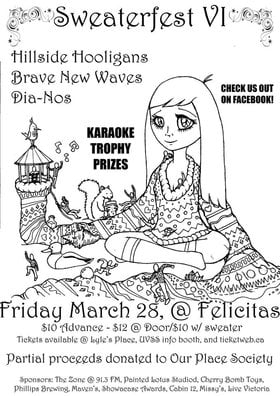 Sweaterfest VI: Hillside Hooligans, Brave New Waves, DIA-NOS, Karaoke @ Felicita's Pub Mar 28 2014 - Jun 26th @ Felicita's Pub