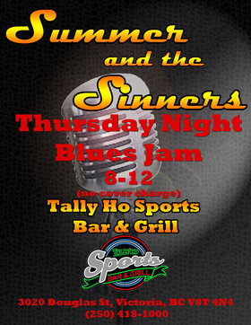 Summer and the Sinners Blues Jam: Summer and The Sinners @ Tally Ho Sports Bar and Grill Apr 17 2014 - Sep 25th @ Tally Ho Sports Bar and Grill