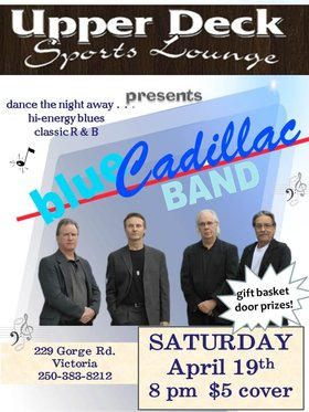 Blue Cadillac Band live at the Upper Deck: Blue Cadillac @ Upper Deck (in the Gorge Travelodge) Apr 19 2014 - Oct 16th @ Upper Deck (in the Gorge Travelodge)