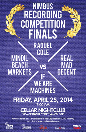 Nimbus Recording Competition 2014: Mindil Beach, Real Mad Decent , If We Are Machines, Raquel Cole @ The Cellar Apr 25 2014 - Oct 14th @ The Cellar