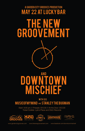 Garden City Grooves presents: The New Groovement, Downtown Mischief, musicofmymind, Stanley The Bugman @ Lucky Bar May 22 2014 - Dec 7th @ Lucky Bar