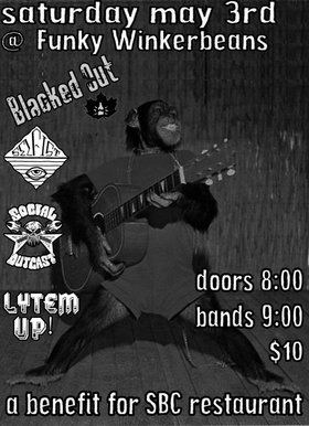 Blacked Out, Selfist, Social Outcast , LYTEM UP! @ Funky Winker Beans May 3 2014 - Sep 16th @ Funky Winker Beans
