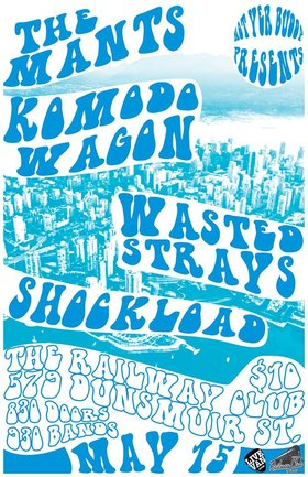 The Mants, Komodo Wagon, Wasted Strays, Shockload @ Railway Club May 15 2014 - Mar 31st @ Railway Club
