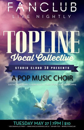 Top Line Vocal Collective @ Vancouver FanClub May 27 2014 - Dec 13th @ Vancouver FanClub
