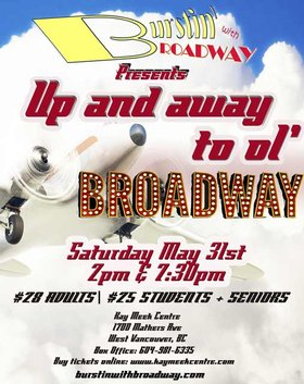 Up and Away to Ol' Broadway: Burstin' with Broadway @ Kay Meek Centre May 31 2014 - Dec 5th @ Kay Meek Centre