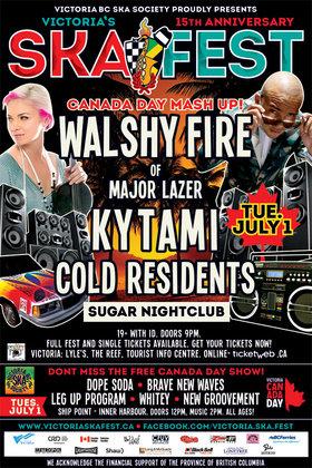 CANADA DAY MASH UP!! - Kick off for Ska Fest 2014: WALSHY FIRE  (of Major Lazer), Kytami, Cold Residents @ Capital Ballroom Jul 1 2014 - Sep 26th @ Capital Ballroom