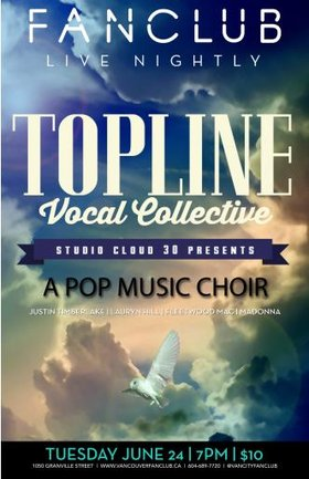Top Line Vocal Collective @ Vancouver FanClub Jun 24 2014 - Dec 13th @ Vancouver FanClub