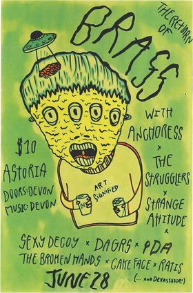 Brass, PDA, Anchoress, The Broken Hands, Strugglers, Balance, Strange Attitude, Ratis, Sexy Decoy, DAGRS @ The Astoria  Jun 28 2014 - Aug 21st @ The Astoria