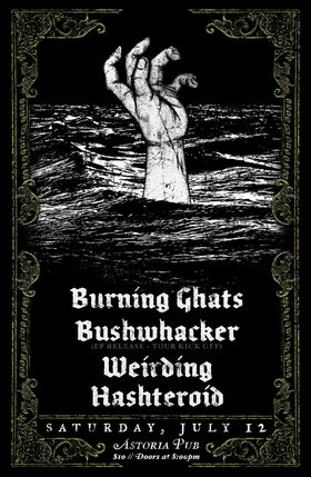 Bushwhacker Fish Guy EP Release: Burning Ghats, Bushwhacker, Weirding, Hashteroid  @ The Astoria  Jul 12 2014 - Jun 27th @ The Astoria
