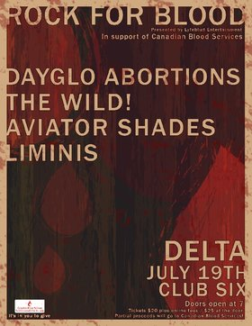 Rock For Blood: Dayglo Abortions, The Wild!, AVIATOR SHADES, Liminis @ Club 6 - 11920 70 ave Jul 19 2014 - Dec 7th @ Club 6 - 11920 70 ave
