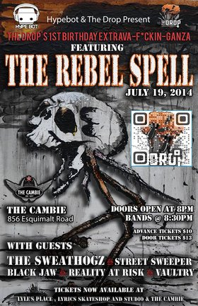 The Drop's 1st Birthday Extrava-f*ckin-ganza presents:: The Rebel Spell, The Sweathogz, Black Jaw, Street Sweeper, Reality At Risk,  @ The Cambie at the  Esquimalt Inn Jul 19 2014 - Jun 3rd @ The Cambie at the  Esquimalt Inn