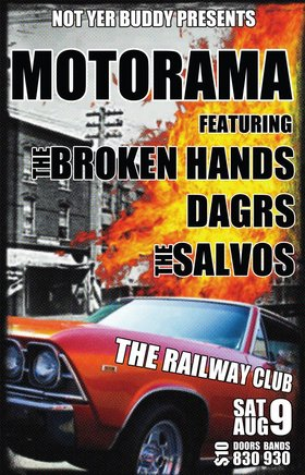 (The Return of): Motorama, The Broken Hands, DAGRS, The Salvos @ Railway Club Aug 9 2014 - Aug 21st @ Railway Club