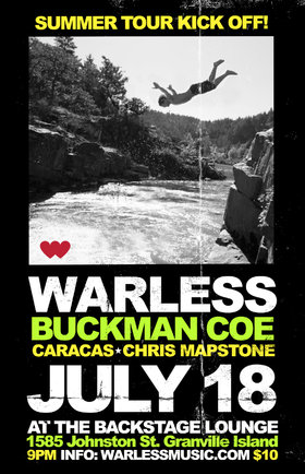 Summer Tour Kickoff Party!: Warless, Buckman Coe, Caracas, Chris Mapstone @ Backstage Lounge Jul 18 2014 - Apr 1st @ Backstage Lounge