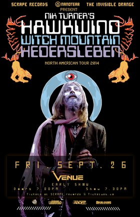 ALL SET TIMES SUBJECT TO CHANGE: Nik Turner's HAWKWIND (9pm), Witch Mountain (8pm), Hedersleben (7:15pm) @ Venue Sep 26 2014 - Oct 23rd @ Venue