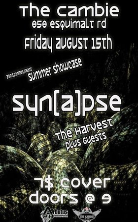 A Summer Showcase: SYN{A}PSE, The Harvest, Fear of the Valley, The New Colors @ The Cambie at the  Esquimalt Inn Aug 15 2014 - Mar 29th @ The Cambie at the  Esquimalt Inn