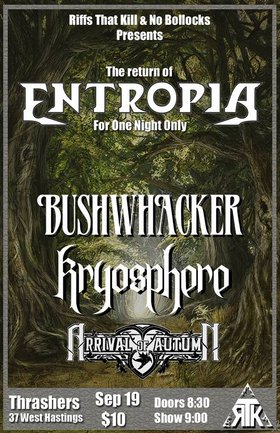 Entropia, Bushwhacker, KRYOSPHERE, ARRIVAL OF AUTUMN @ Funky Winker Beans Sep 19 2014 - Jul 11th @ Funky Winker Beans