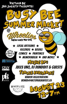 BUSY BEE SUMMER MARKET: Busy Bee Summer Market @ Wheelies Motorcyles Aug 23 2014 - Sep 26th @ Wheelies Motorcyles