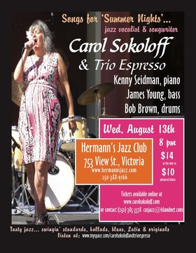 Songs for Summer Nights: Carol Sokoloff (jazz vocalist), TRIO ESPRESSO, Kenny Seidman (piano), James Young (bass), Bob Brown (drums) @ Hermann's Jazz Club Aug 13 2014 - Apr 7th @ Hermann's Jazz Club