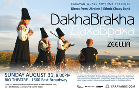 "Dakhabrakha: ""Dakhabrakha"", Zeellia @ Rio Theatre Aug 31 2014 - Apr 9th @ Rio Theatre"